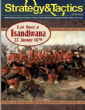 Strategy & Tactics #314: Last Stand at Isandlwana, 22 January 1879